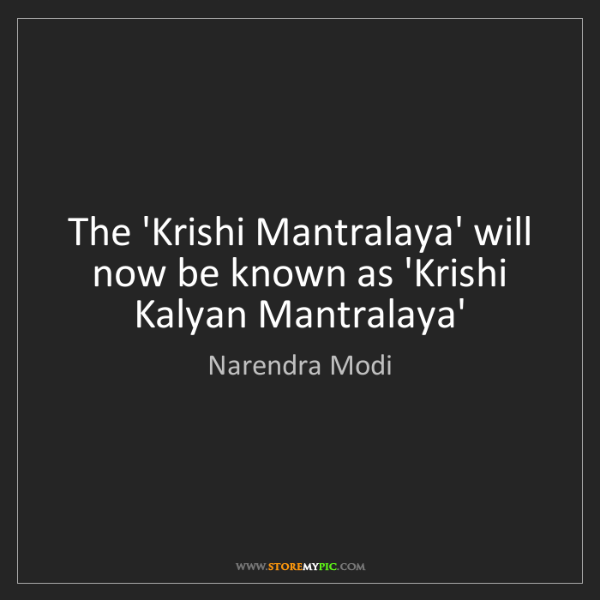 Narendra Modi: The 'Krishi Mantralaya' will now be known as 'Krishi...