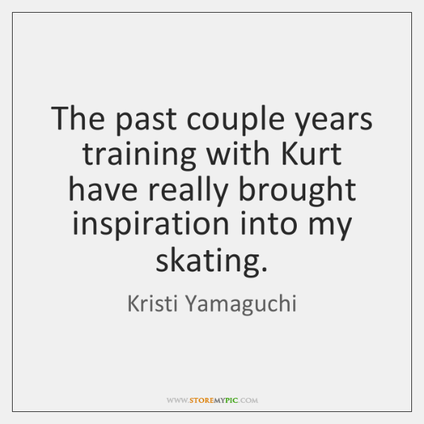 The past couple years training with Kurt have really brought inspiration into ...