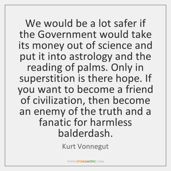 We would be a lot safer if the Government would take its ...