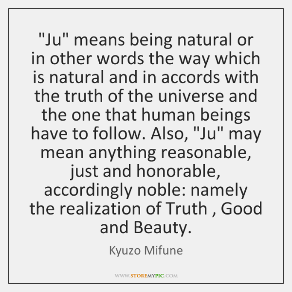 """""""Ju"""" means being natural or in other words the way which is ..."""