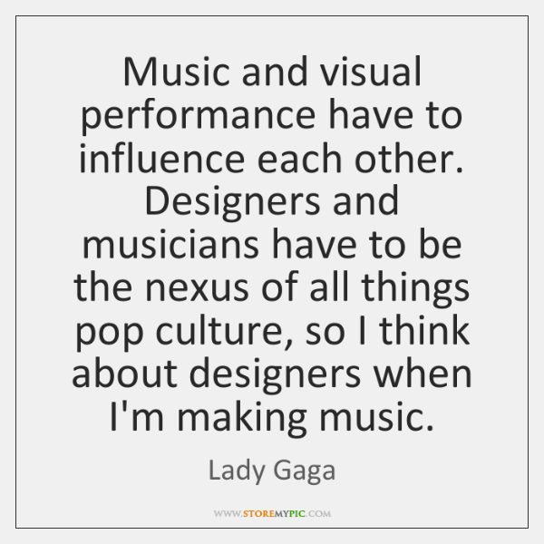 Music and visual performance have to influence each other. Designers and musicians ...