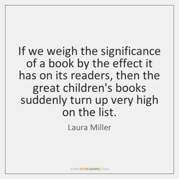 If we weigh the significance of a book by the effect it ...