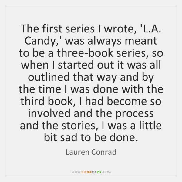 The first series I wrote, 'L.A. Candy,' was always meant ...