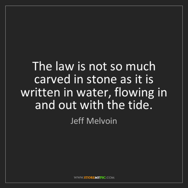 Jeff Melvoin: The law is not so much carved in stone as it is written...