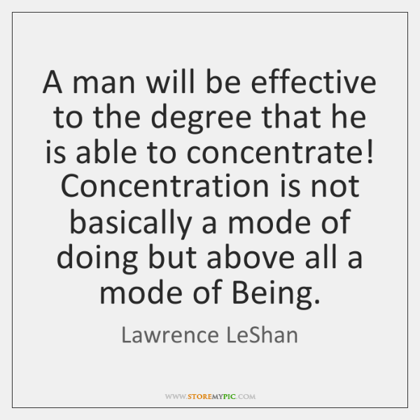 A man will be effective to the degree that he is able ...