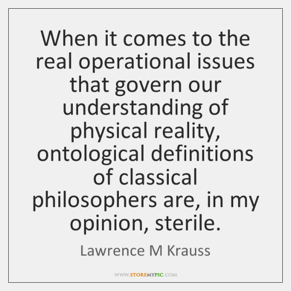 When it comes to the real operational issues that govern our understanding ...