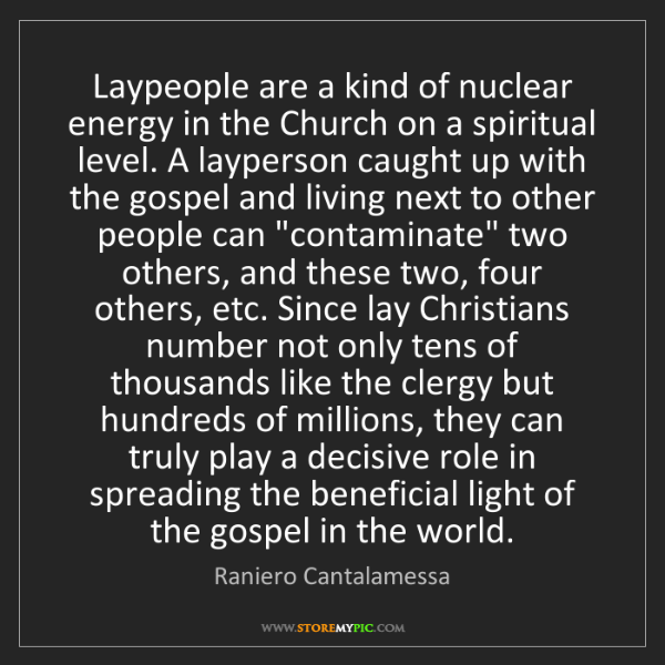 Raniero Cantalamessa: Laypeople are a kind of nuclear energy in the Church...