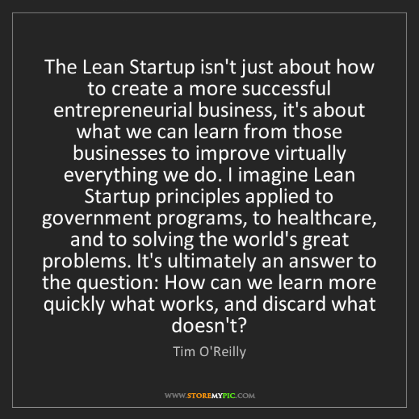 Tim O'Reilly: The Lean Startup isn't just about how to create a more...