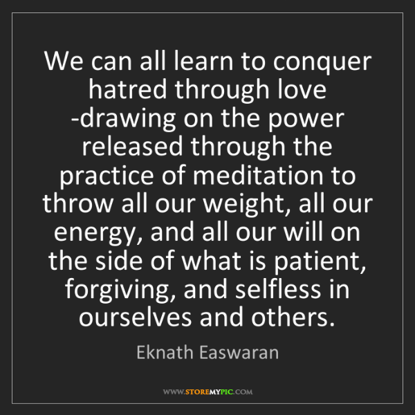 Eknath Easwaran: We can all learn to conquer hatred through love -drawing...