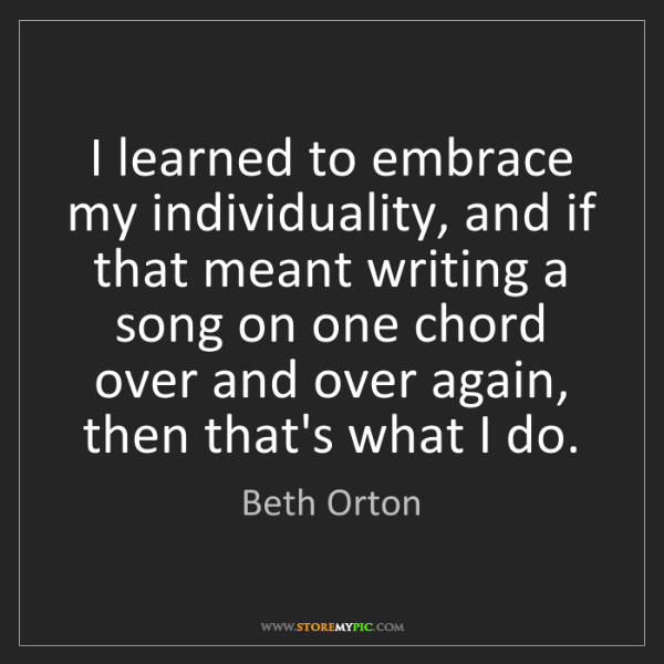 Beth Orton: I learned to embrace my individuality, and if that meant...