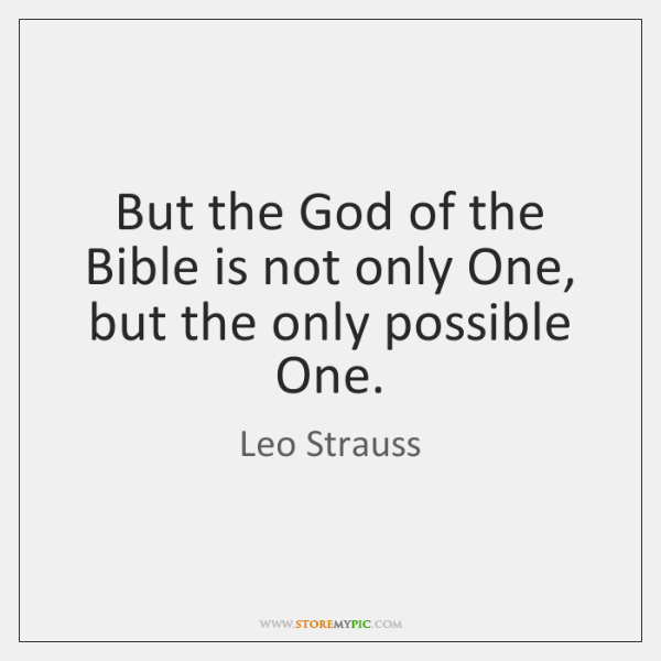 But the God of the Bible is not only One, but the ...