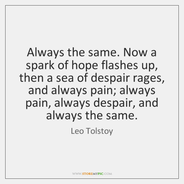 Always the same. Now a spark of hope flashes up, then a ...