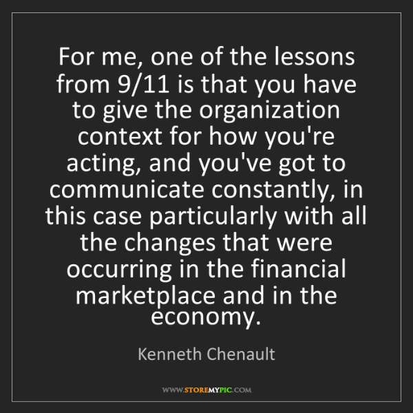 Kenneth Chenault: For me, one of the lessons from 9/11 is that you have...