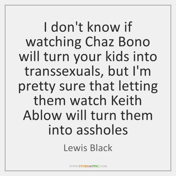 I don't know if watching Chaz Bono will turn your kids into ...