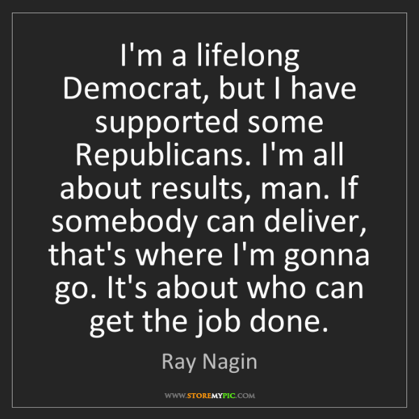 Ray Nagin: I'm a lifelong Democrat, but I have supported some Republicans....