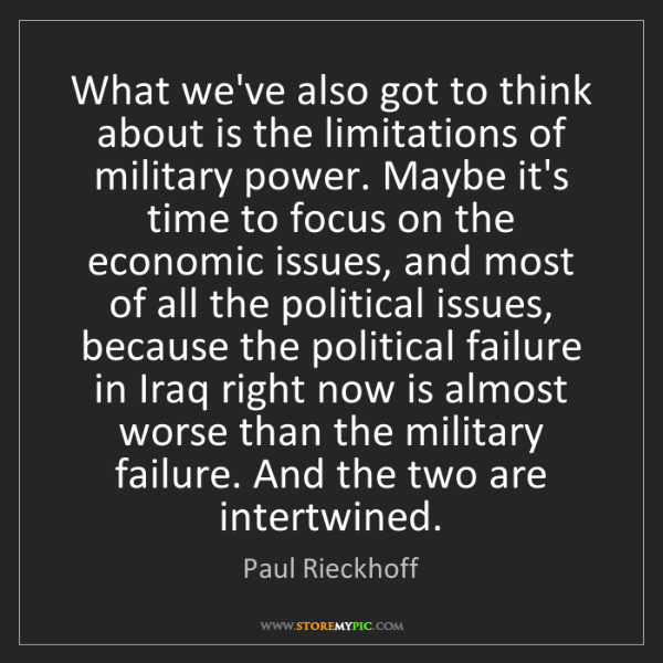 Paul Rieckhoff: What we've also got to think about is the limitations...