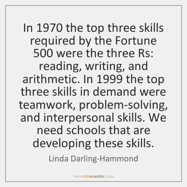 In 1970 the top three skills required by the Fortune 500 were the three ...