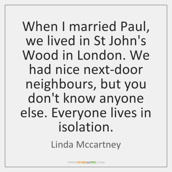 When I married Paul, we lived in St John's Wood in London. ...