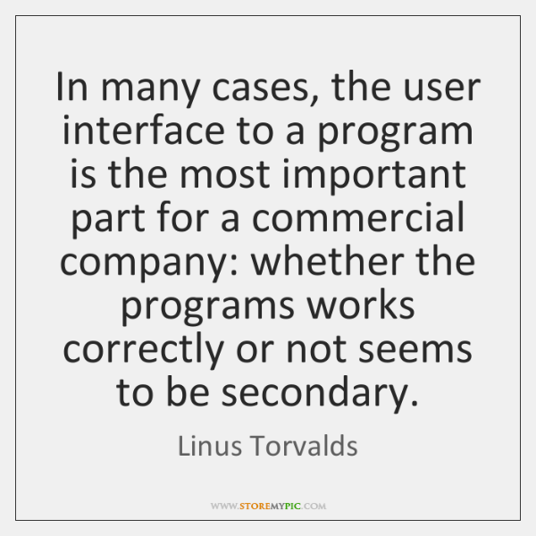 In many cases, the user interface to a program is the most ...