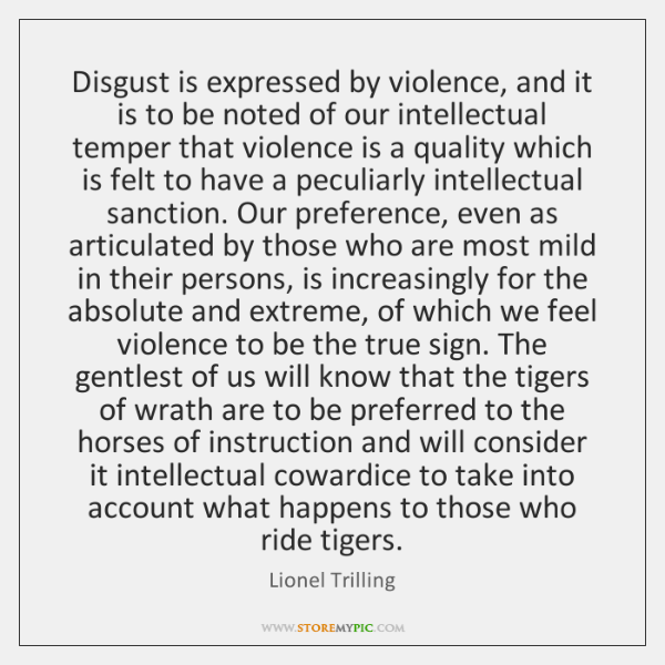 Disgust is expressed by violence, and it is to be noted of ...