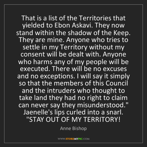 Anne Bishop: That is a list of the Territories that yielded to Ebon...