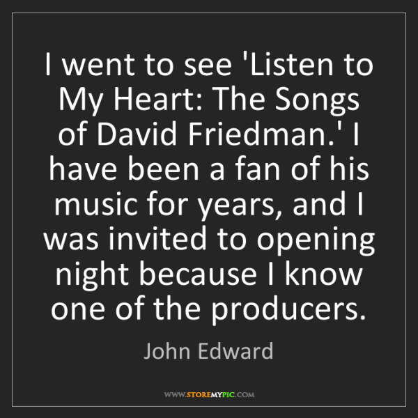 John Edward: I went to see 'Listen to My Heart: The Songs of David...