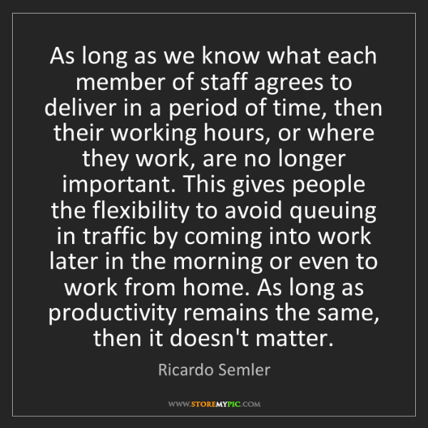 Ricardo Semler: As long as we know what each member of staff agrees to...
