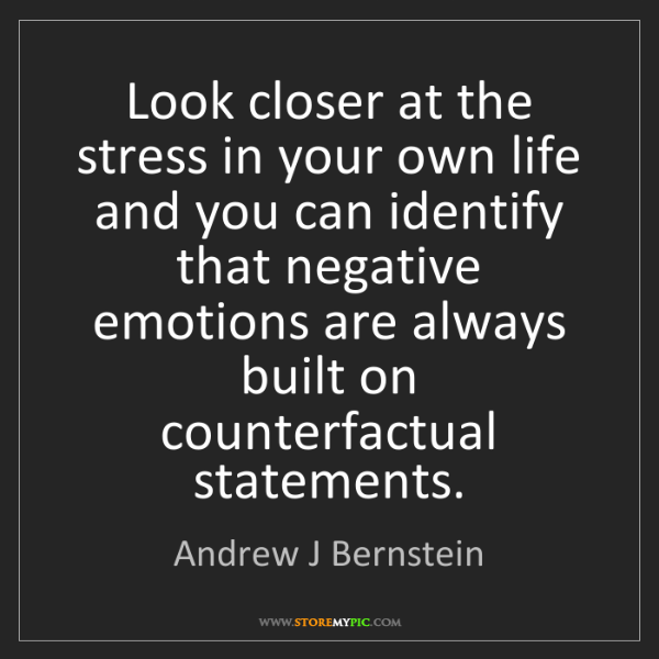 Andrew J Bernstein: Look closer at the stress in your own life and you can...