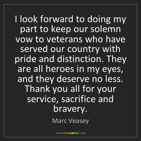 Marc Veasey: I look forward to doing my part to keep our solemn vow...
