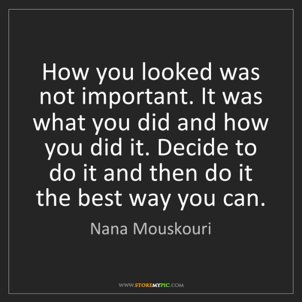 Nana Mouskouri: How you looked was not important. It was what you did...