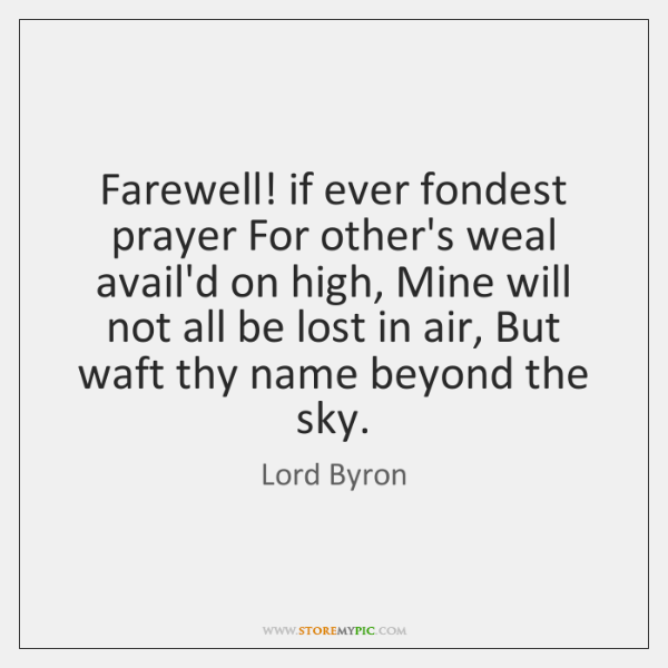 Farewell! if ever fondest prayer For other's weal avail'd on high, Mine ...