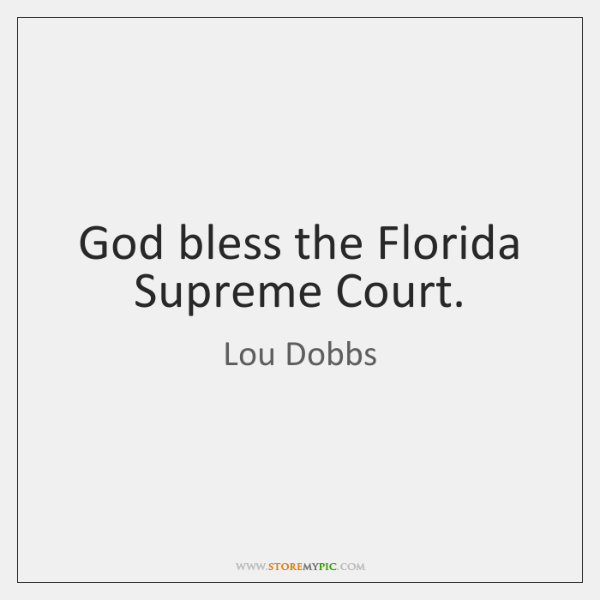 God bless the Florida Supreme Court.