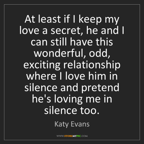 Katy Evans: At least if I keep my love a secret, he and I can still...