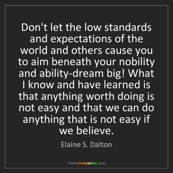 Elaine S. Dalton: Don't let the low standards and expectations of the world...