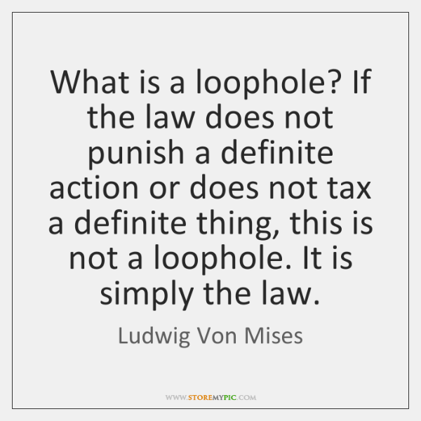 What is a loophole? If the law does not punish a definite ...