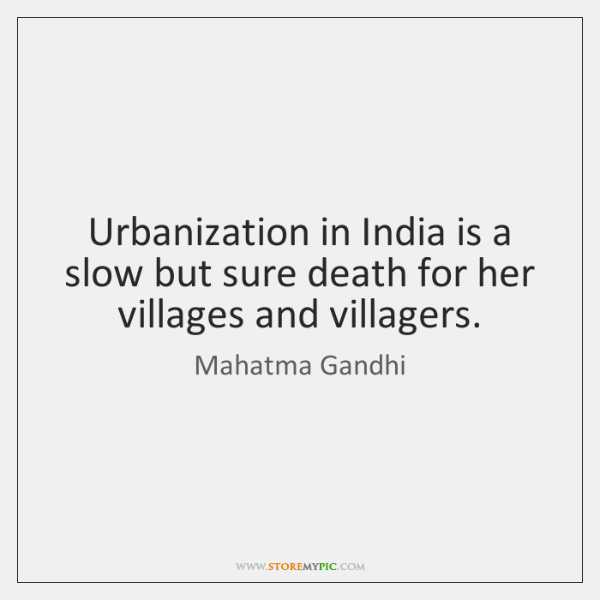 Urbanization in India is a slow but sure death for her villages ...