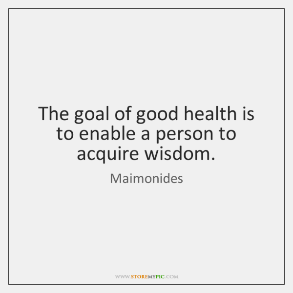 The goal of good health is to enable a person to acquire ...