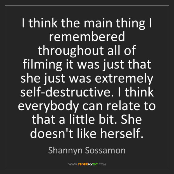 Shannyn Sossamon: I think the main thing I remembered throughout all of...