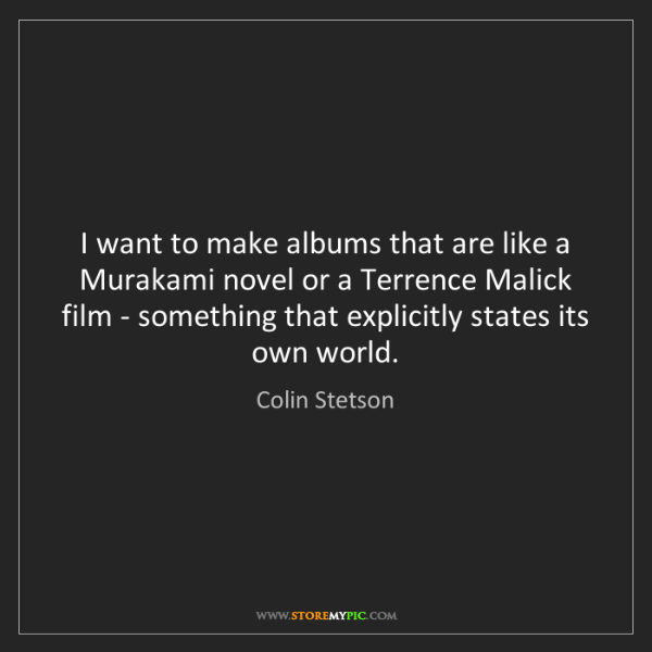 Colin Stetson: I want to make albums that are like a Murakami novel...