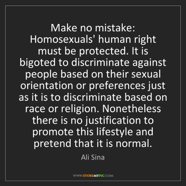 Ali Sina: Make no mistake: Homosexuals' human right must be protected....