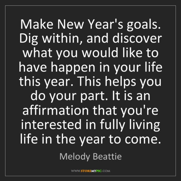 Melody Beattie: Make New Year's goals. Dig within, and discover what...