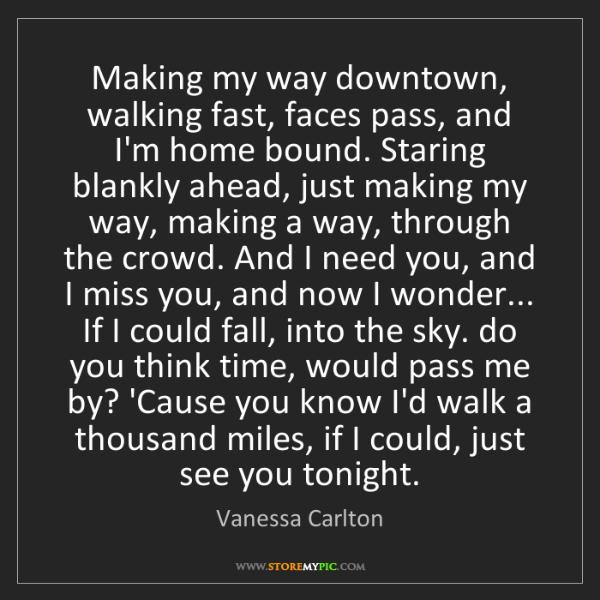 Vanessa Carlton: Making my way downtown, walking fast, faces pass, and...