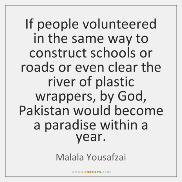 If people volunteered in the same way to construct schools or roads ...