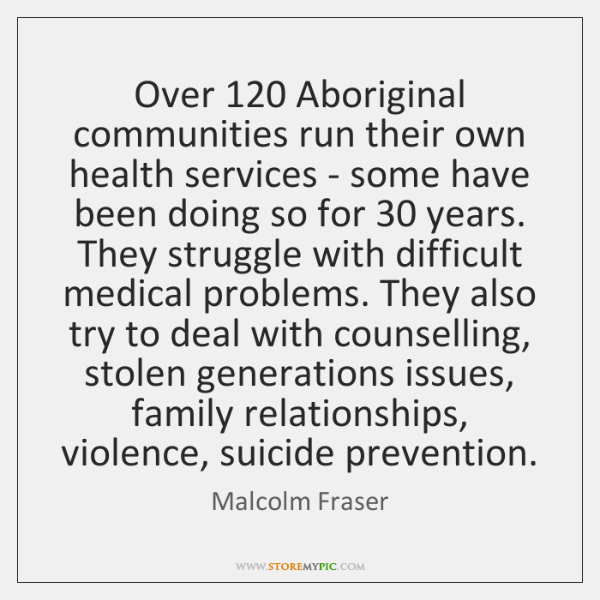 Over 120 Aboriginal communities run their own health services - some have been ...