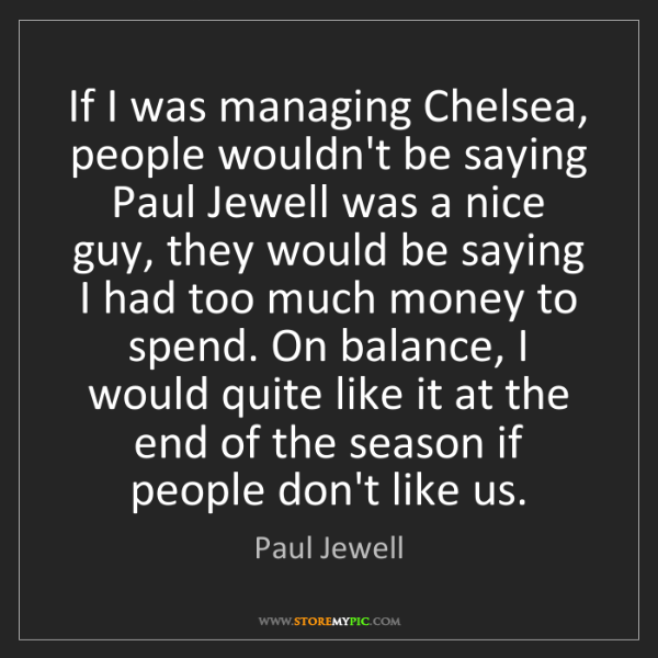 Paul Jewell: If I was managing Chelsea, people wouldn't be saying...