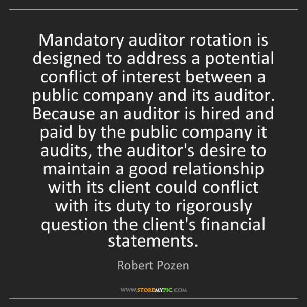 Robert Pozen: Mandatory auditor rotation is designed to address a potential...