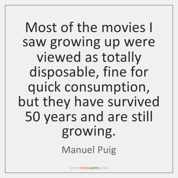 Most of the movies I saw growing up were viewed as totally ...