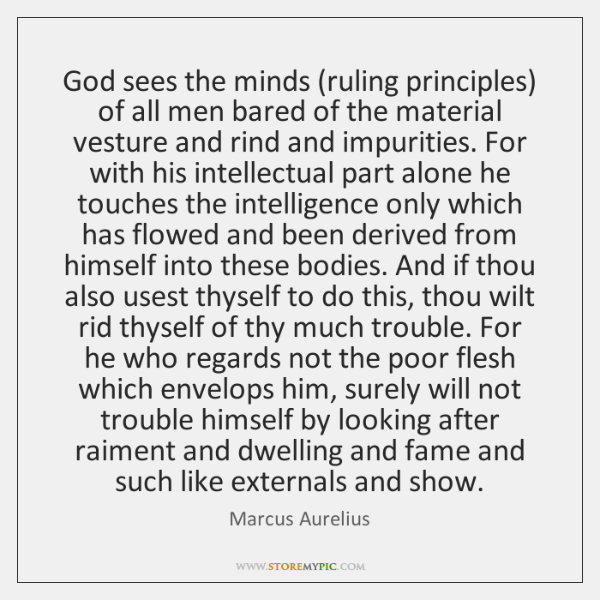 God sees the minds (ruling principles) of all men bared of the ...