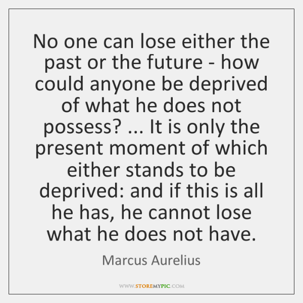No one can lose either the past or the future - how ...