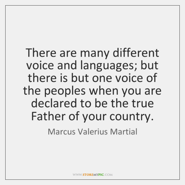 There are many different voice and languages; but there is but one ...
